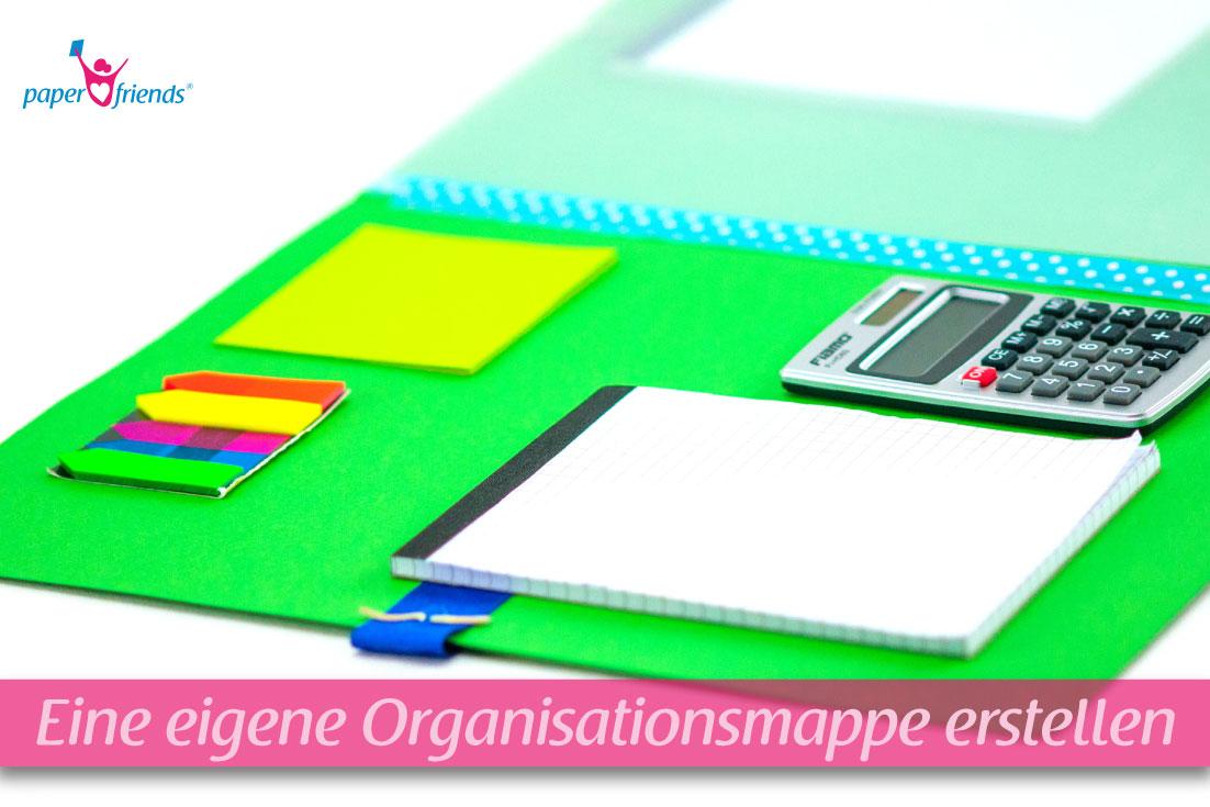 Wie erstellst du dir deine eigene Organisationsmappe